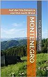 MONTENEGRO: Auf der Via Dinarica von Ost nach West