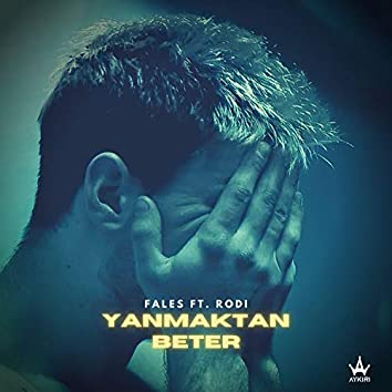 Yanmaktan Beter (feat. Rodi)