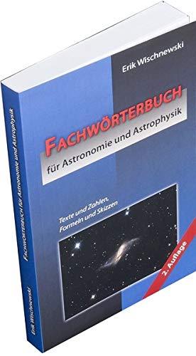 Fachwörterbuch für Astronomie und Astrophysik: Texte und Zahlen, Formeln und Skizzen (2. Auflage)