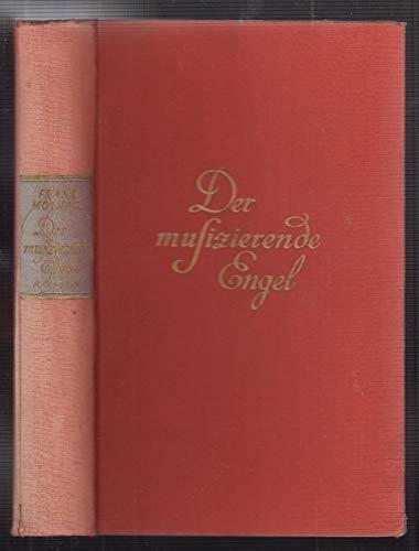 Der musizierende Engel. Roman einer jungen Liebe. Autorisierte Übertragung aus dem Ungarischen von Lili Bier und Jeno Mohacsi.
