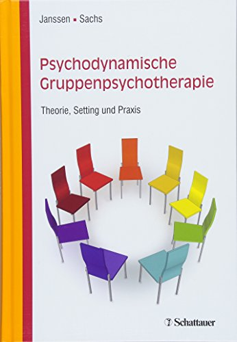 Psychodynamische Gruppenpsychotherapie: Theorie, Setting und Praxis