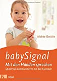 babySignal ? Mit den Händen sprechen: Spielerisch kommunizieren mit den Kleinsten - Wiebke Gericke