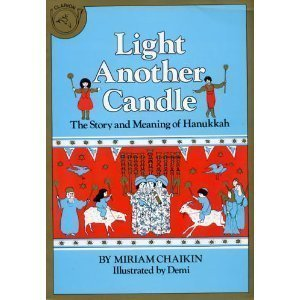 Light Another Candle: The Story and Meaning Of Hanukkah