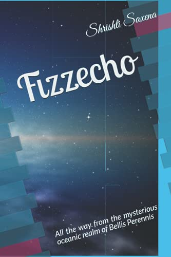Fizzecho: All the way from the mysterious oceanic realm of Bellis Perennis