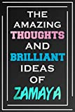 The Amazing Thoughts And Brilliant Ideas Of Zamaya: Blank Lined Notebook | Personalized Name Gifts