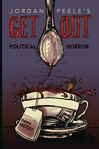 Jordan Peele's Get Out: Political Horror (New Suns: Race, Gender, and Sexuality)