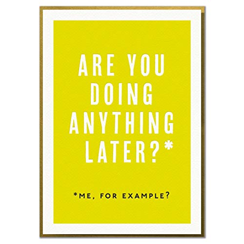 are You Doing Anything Later? Me, for Example? Funny Birthday, Anniversary or Valentine's Day Card