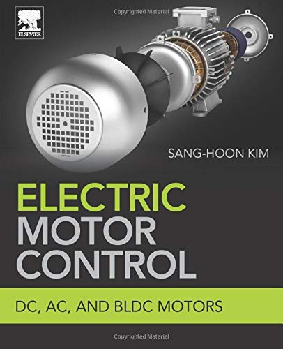 Electric Motor Control: DC, AC, and…
