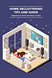 Home Decluttering Tips and Guide: Organizing Your Entire Home Room by Room: Organizing Home Tutorials (English Edition)