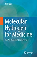 Molecular Hydrogen for Medicine: The Art of Ancient Life Revived