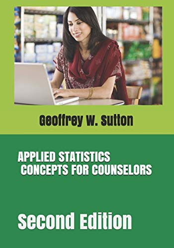 APPLIED STATISTICS CONCEPTS FOR COUNSELORS: Second Edition