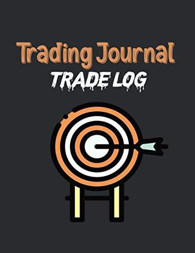 Trading Journal Trade Log: Day Trading Log & Investing Journal ,For Traders Of Stocks,Stock Market Tracker|Forex trading Journal Stock Trading Log Book