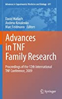 Advances in TNF Family Research: Proceedings of the 12th International TNF Conference, 2009 (Advances in Experimental Medicine and Biology (691))