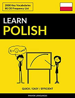 Learn Polish - Quick / Easy / Efficient: 2000 Key Vocabularies by [Pinhok Languages]