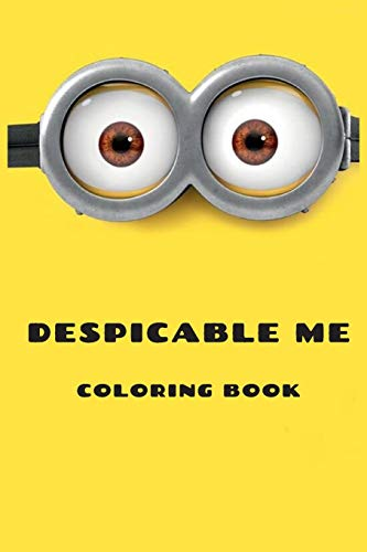 Despicable Me Coloring Book: More than 110 coloring and activities pages Minion Rush.
