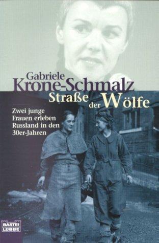 Strasse der Wölfe: Zwei junge Frauen erleben Russland in den 30er Jahren (Sachbuch. Bastei Lübbe...
