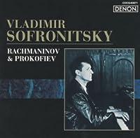 RAKHMANINOV,PROKOFIEV:PIANO WORKS by VLADIMIR SOFRONITSKY (2003-05-21)