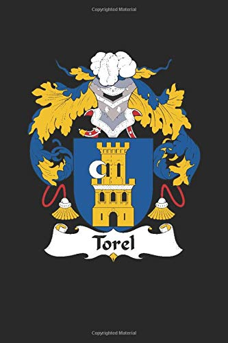 Torel: Torel Coat of Arms and Family Crest Notebook Journal (6 x 9 - 100 pages)