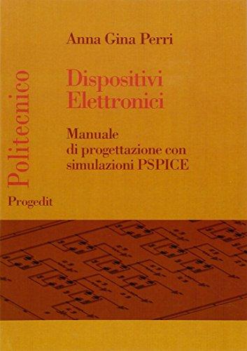 Dispositivi elettronici. Manuale di progettazione con simulazioni PSPICE