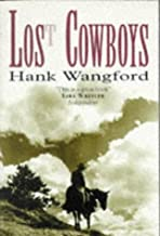 Lost Cowboys: From Patagonia to the Alamo