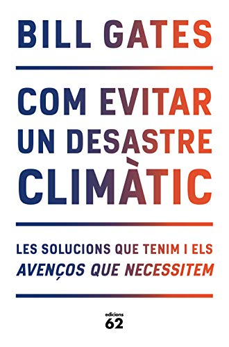 Com evitar un desastre climàtic: Les solucions que tenim i els avenços que necessitem (Llibres a l'Abast)