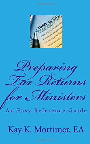 Preparing Tax Returns for Ministers: An Easy Reference Guide