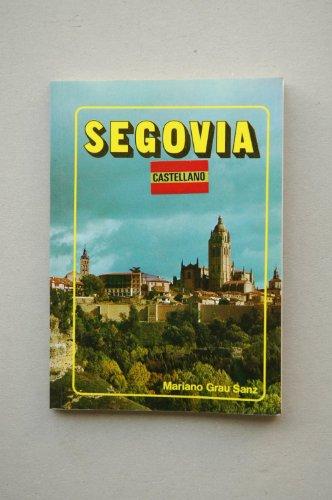 SEGOVIA,,GUÍA TURÍSTICA E HISTÓRICA EDICIÓN EN ESPAÑOL+INFORMACIÓN PRACTICA,-MAGNÍFICAS E IMPRESIONANTES ILUSTRACIONES FOTOGRÁFICAS