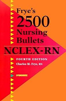 Frye s 2500 Nursing Bullets for NCLEX-RN