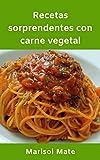 Recetas sorprendentes con carne vegetal (Formato ajustable): Por una alimentación más sostenible y con menos emisiones