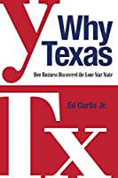 Why Texas: How Business Discovered the Lone Star State