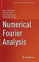 Numerical Fourier Analysis (Applied and Numerical Harmonic Analysis)