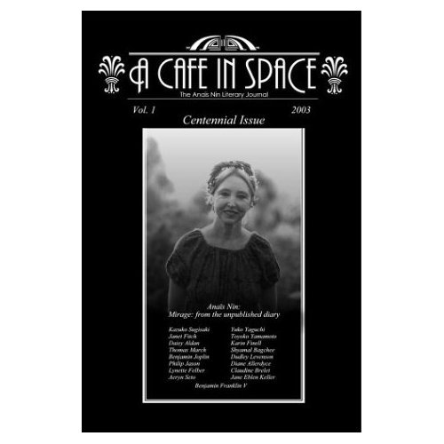A Cafe in Space: The Anais Nin Literary Journal, Volume 1 (English Edition)