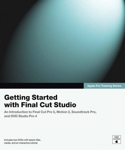 Apple Pro Training Series: Getting Started with Final Cut Studio by . Peachpit Press (2005-07-03)