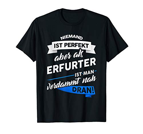 T-Shirt Erfurter - Stadt Erfurt Geschenk Spruch T-Shirt