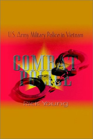 Combat Police: U.S. Army Military Police in Vietnam