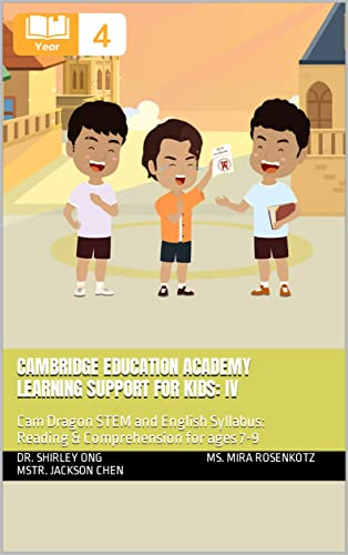Cambridge Education Academy Learning Support for kids: IV: Cam Dragon STEM and English Syllabus:Reading & Comprehension for ages 7-9 (English Edition)