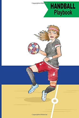 Handball Playbook: Handball Playbook: 120 Pages Handball Playbook, Funny Gift For Coaches & Player, Playbook Handball Gift, A Handball Game Playbook Journal, Field Diagrams interior.