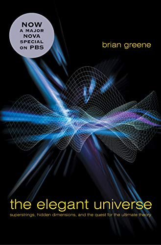 ELEGANT UNIVERSE REV/E 2/E: Superstrings, Hidden Dimensions, and the Quest for the Ultimate Theory
