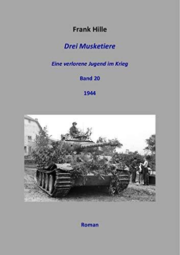 Drei Musketiere - Eine verlorene Jugend im Krieg, Band 20