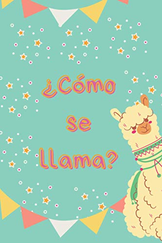 """¿Cómo se Llama? (What is your name?): Cute Fun 6"""" x 9"""" lined Notebook, Composition Book, Journal, Workbook for School, University and the Office"""