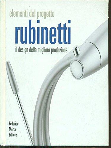 Rubinetti. Il design della migliore produzione. Ediz. illustrata