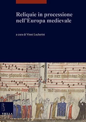Reliquie in processione nell'Europa medievale