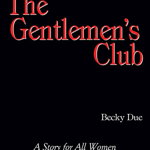 The Gentlemen's Club: A Story for All Women  By  cover art
