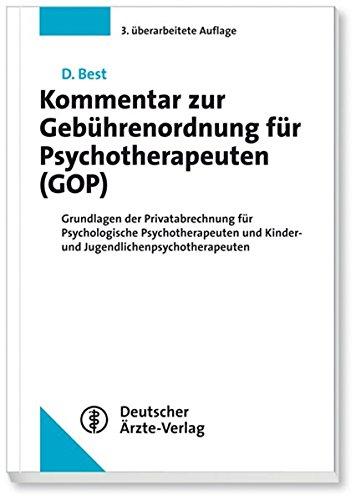 Kommentar zur Gebührenordnung für Psychotherapeuten (GOP): Grundlagen der Privatabrechnung für Psychologische Psychotherapeuten und Kinder- und Jugendlichenpsychotherapeuten
