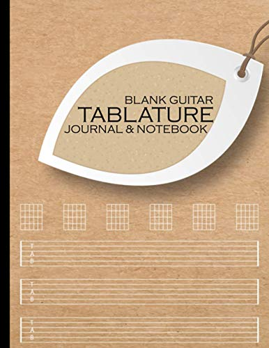 Blank Guitar Tablature Journal And Notebook: Empty Tablature Manuscript Sheets For Guitar Players And Songwriters. Includes Tab Sheets And Chord Fingering Chart Boxes