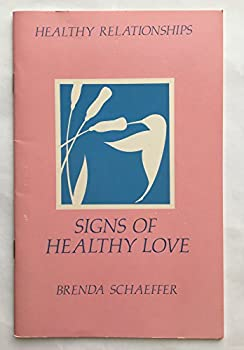 Signs of Healthy Love (Healthy Relationship Series) 0894863746 Book Cover