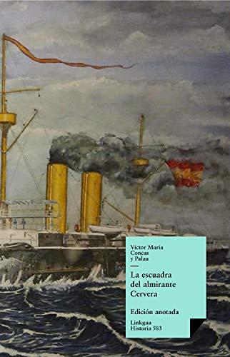 La escuadra del almirante Cervera (Historia nº 583)
