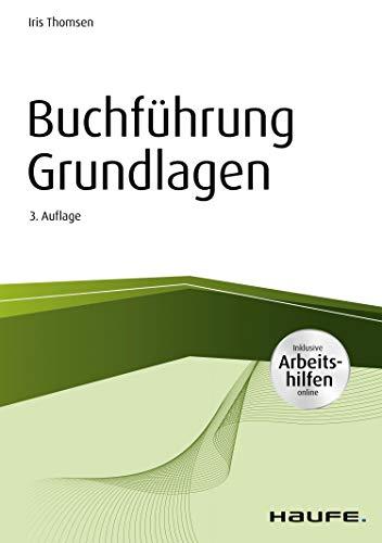 Buchführung Grundlagen - inkl. Arbeitshilfen online (Haufe Fachbuch 1036)