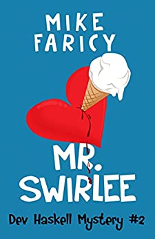 Mr Swirlee (Dev Haskell - Private Investigator, Book 2) by [Mike Faricy]
