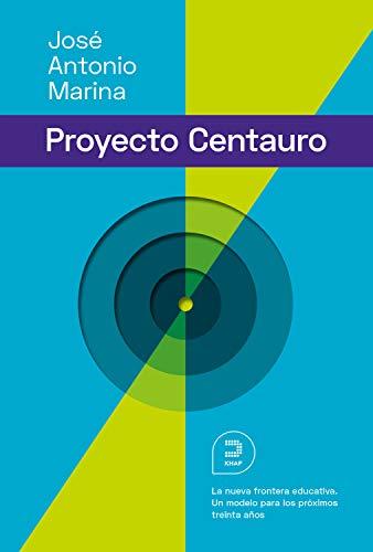 El proyecto Centauro: La nueva frontera educativa: Un modelo para los próximos 30 años (Expresiones)
